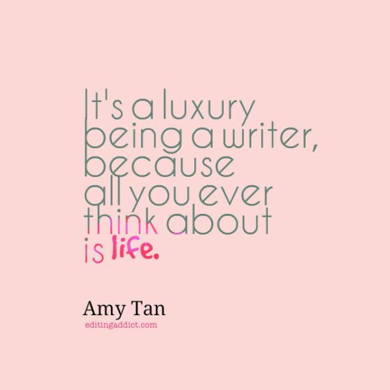 Amy Tan quote luxury being a writer