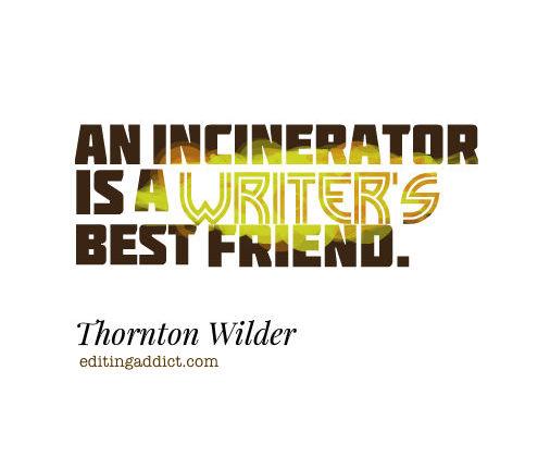 Thronton Wilder quote incinerator