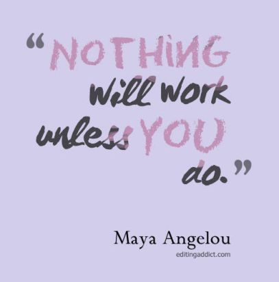 quotescover-JPG-96 Maya Angelou nothing will work