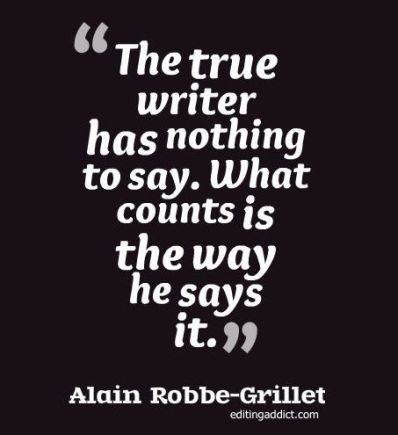 2015.08.06 quotescover-JPG-65 Alain Robbe-Grillet way he says it