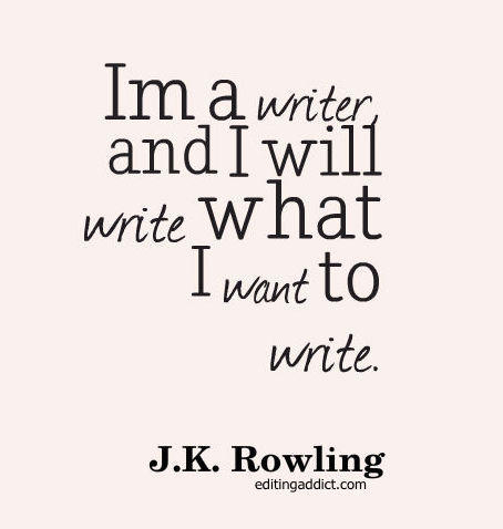 2015.09.01 quotescover-JPG-96 J.K. Rowling write what I want